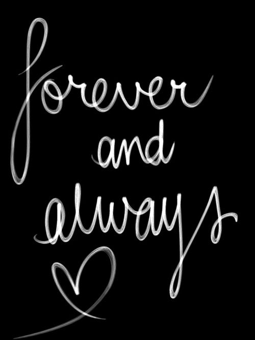 Forever And Always Quotes Love Quotes Love Love You Forever