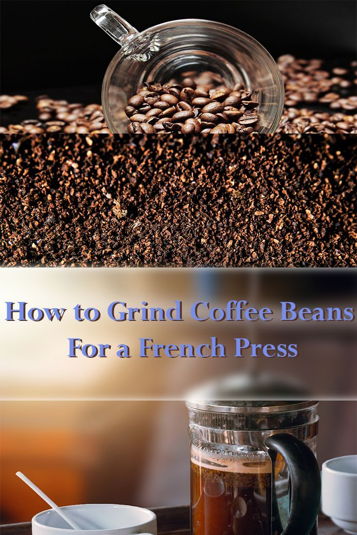 How to grind coffee beans for a french press | Coffee ...
