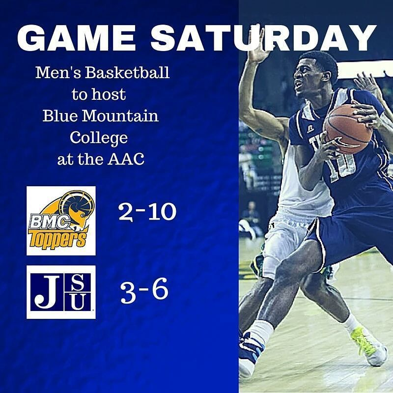 Men S Basketball To Host Blue Mountain College Saturday At 5 Pm Theeilove Jsuhoops By The1400klub Mens Basketball Blue Mountain Basketball