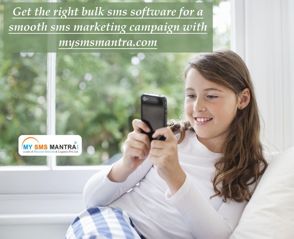 Get the right bulk sms software for a smooth sms marketing campaign with mysmsmantra.com/