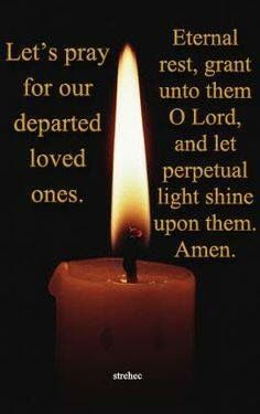 Let's pray for our departed loved ones All souls, All
