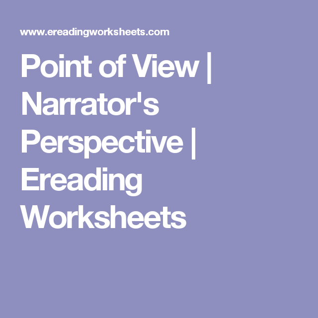 Point Of View Narrators Perspective Ereading Worksheets