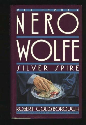 Silver Spire: A Nero Wolfe Mystery by Robert Goldsborough http://www.amazon.com/dp/0553072374/ref=cm_sw_r_pi_dp_yBBVtb1397D5PMNZ