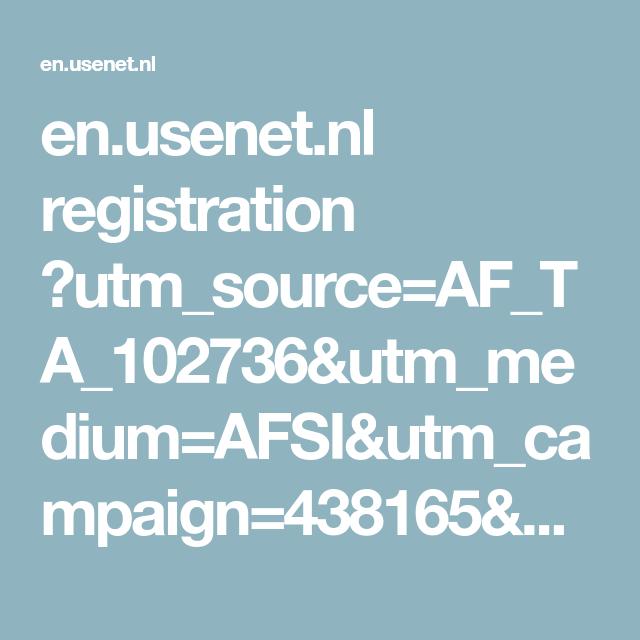 en.usenet.nl registration ?utm_source=AF_TA_102736&utm_medium=AFSI&utm_campaign=438165&utm_content=0_1
