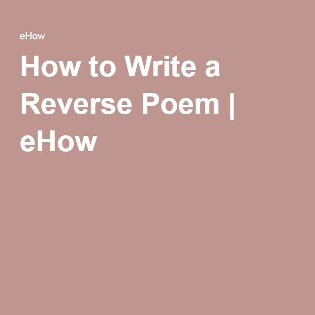 how to write a reverse poem outline