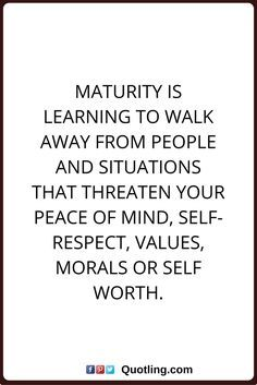 Peace Of Mind Quotes Peace Of Mind Quotes Maturity Is Learning To Walk Away From People