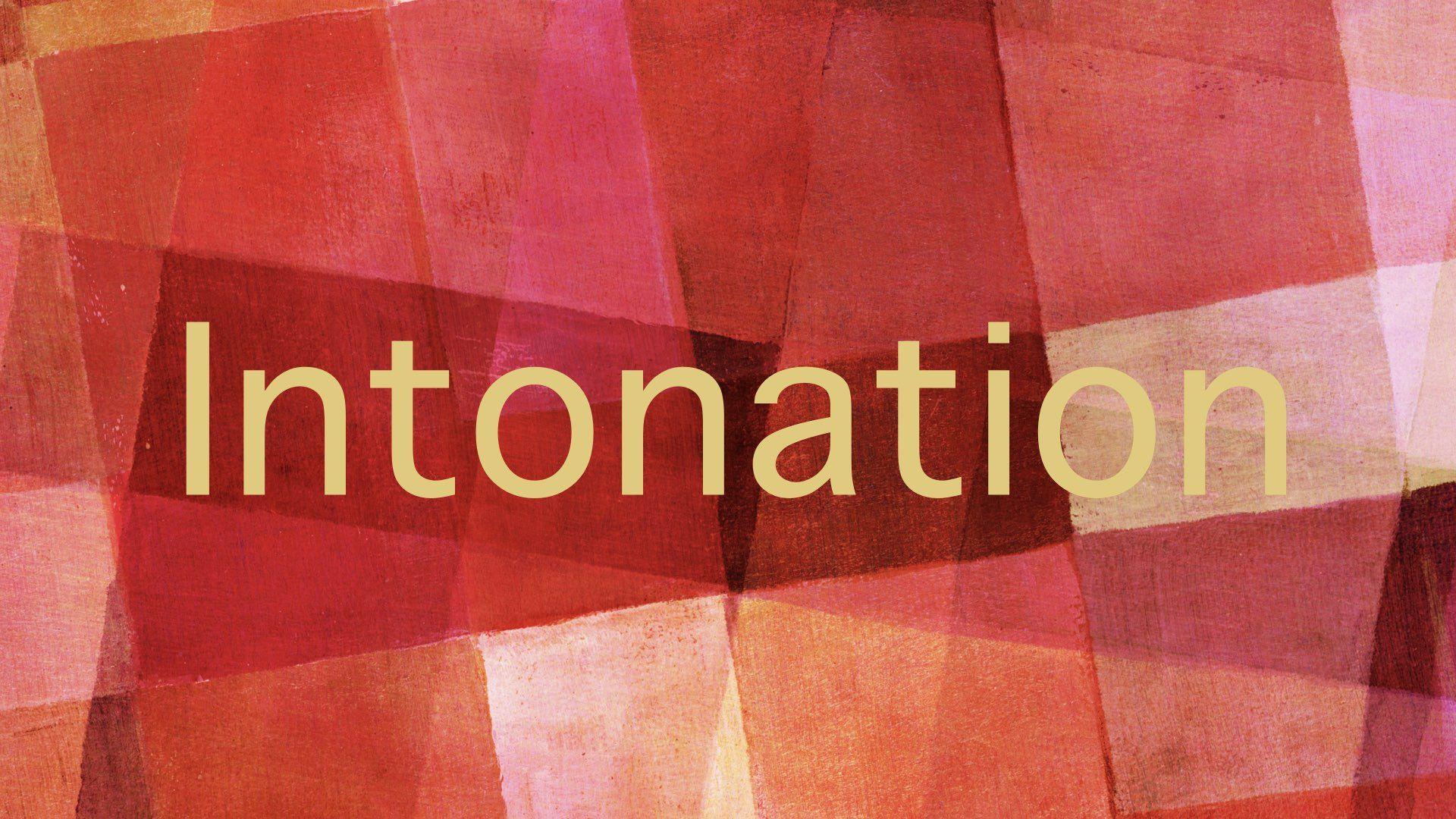 Practice Intonation In