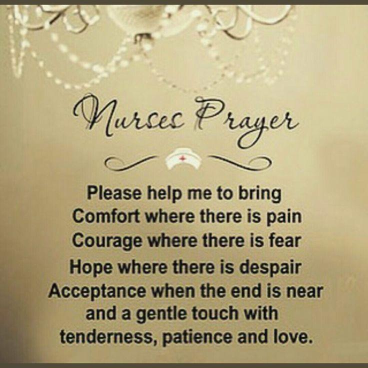 Pin By Jesse Harbin On Nursing Quotes Nurse Quotes Nurses Prayer Inspiration Hospice Nurse Quotes