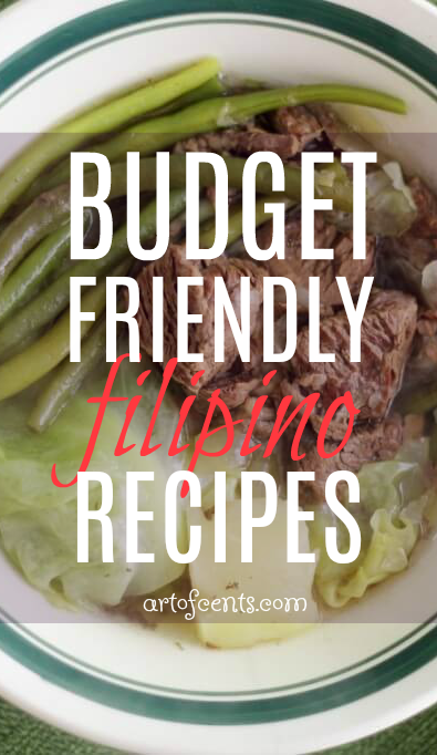 5 Budget Friendly Filipino Recipes Art Of Cents Filipino Recipes Recipes Budget Meal Planning