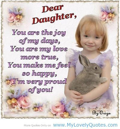 Proud+of+My+Daughter+Quotes | very proud of You Dear