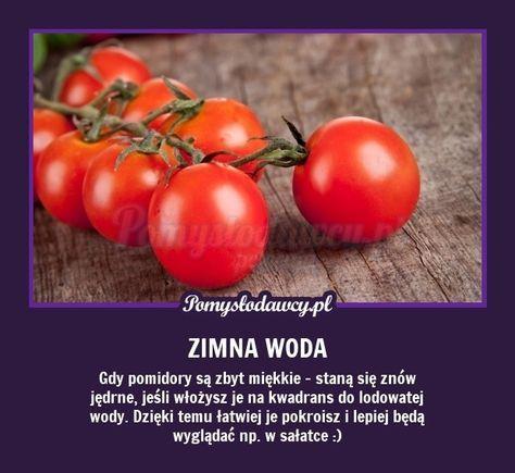 Prosty Trik Na Jedrne Pomidory Food Hacks Homemade Recipes Cooking Advice