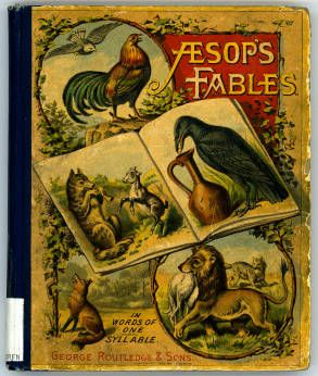 """Aesop's Fables In Words of One Syllable"" - 1887"