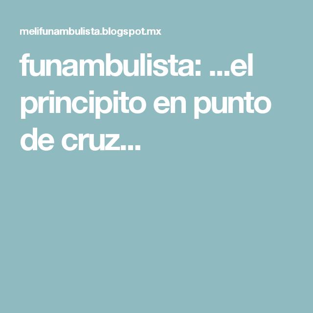 funambulista: ...el principito en punto de cruz...