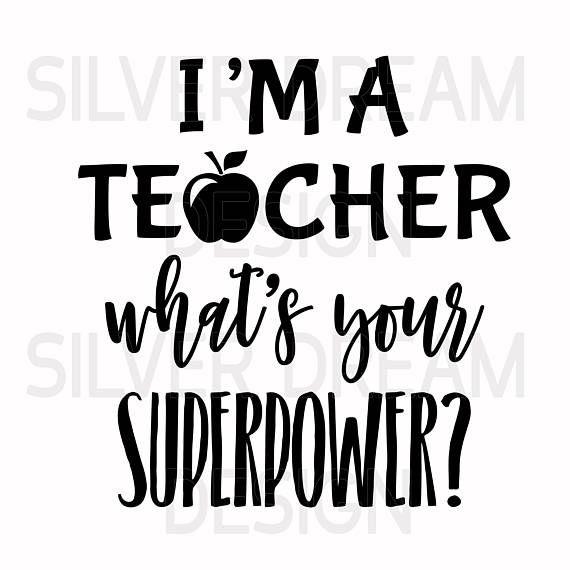 i'm a teacher what's your superpower svg teachers day