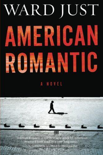 American Romantic by Ward Just https://www.amazon.com/dp/0544538676/ref=cm_sw_r_pi_dp_x_aEEGyb4TAEJ8C