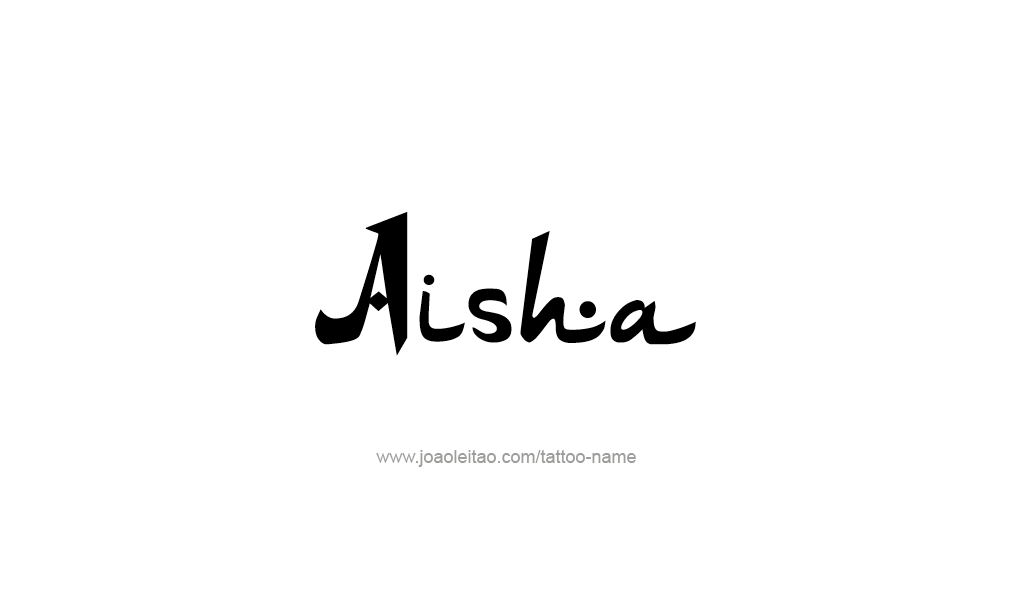 Aisha Name Tattoo Designs Name Tattoo Designs Name Tattoos