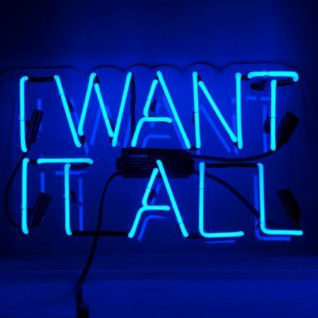 I Want It All Neon Sign Oliver Gal