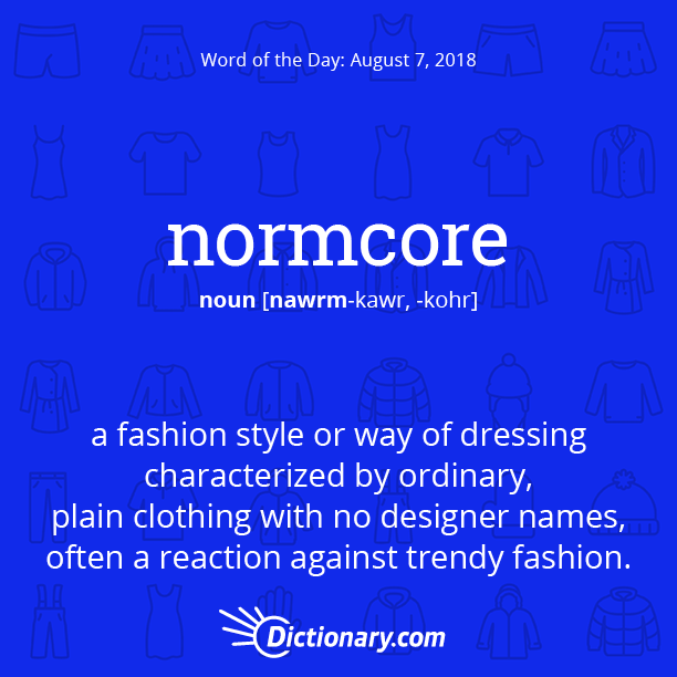 Dictionarys word of the day normcore a fashion style or way dictionarys word of the day normcore a fashion style or way of stopboris Image collections