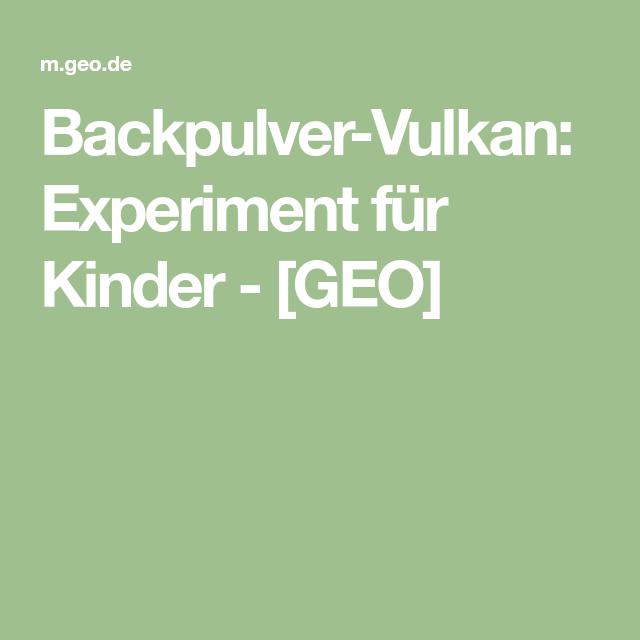 Backpulver-Vulkan: Experiment für Kinder - [GEO] | Basteleien ...