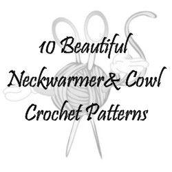 10 Beautiful Neckwarmer & Cowl Crochet Patterns