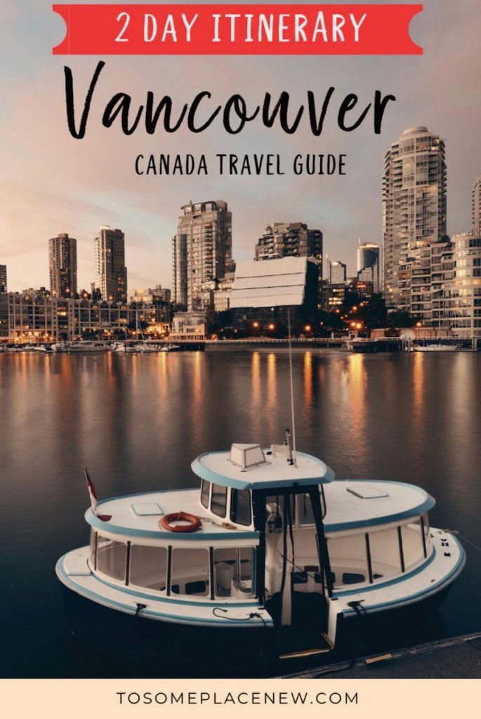 The Best 2 days in Vancouver Itinerary | Canada travel ...