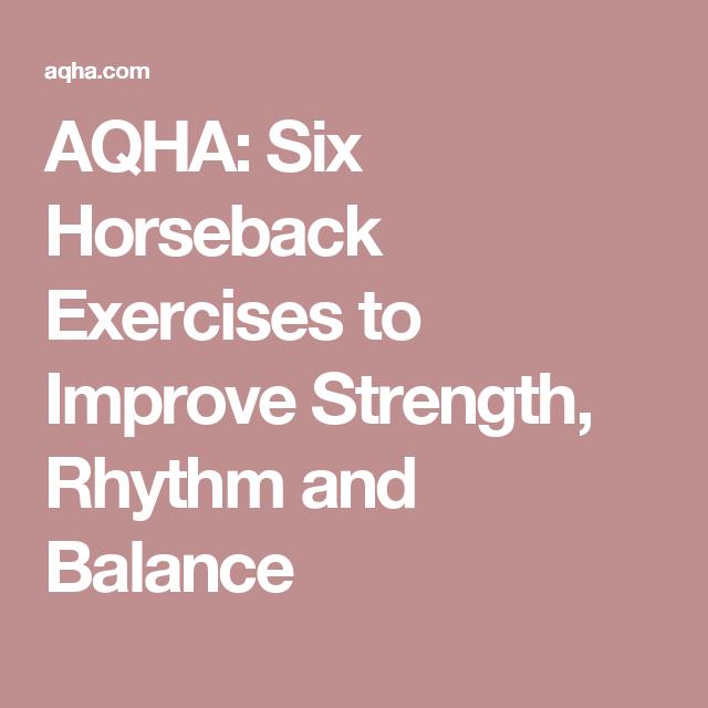 AQHA: Six Horseback Exercises to Improve Strength, Rhythm and Balance