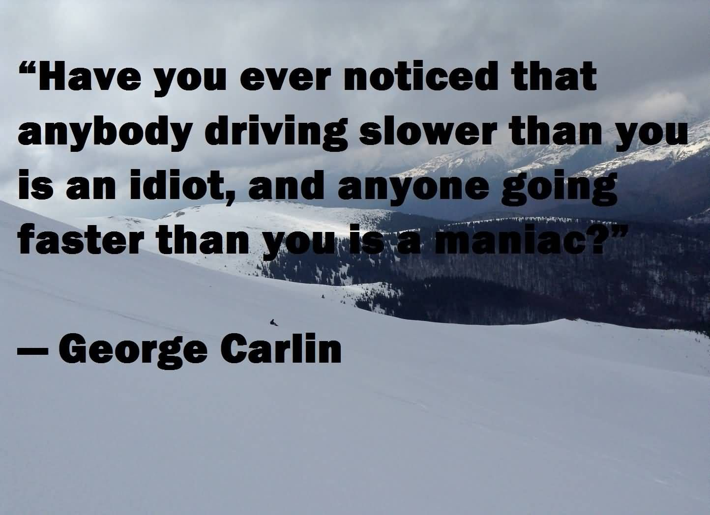 Attrayant Awesome Driving Quote By George Carlin