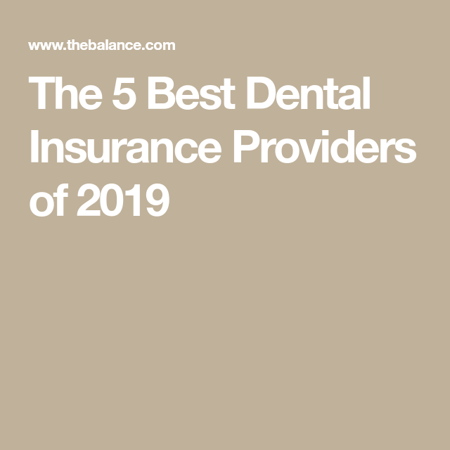 Best Dental Insurance Providers Of 2020 With Images Dental
