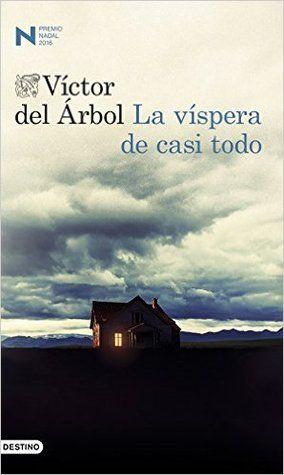 La víspera de casi todo - Victor del Arbol