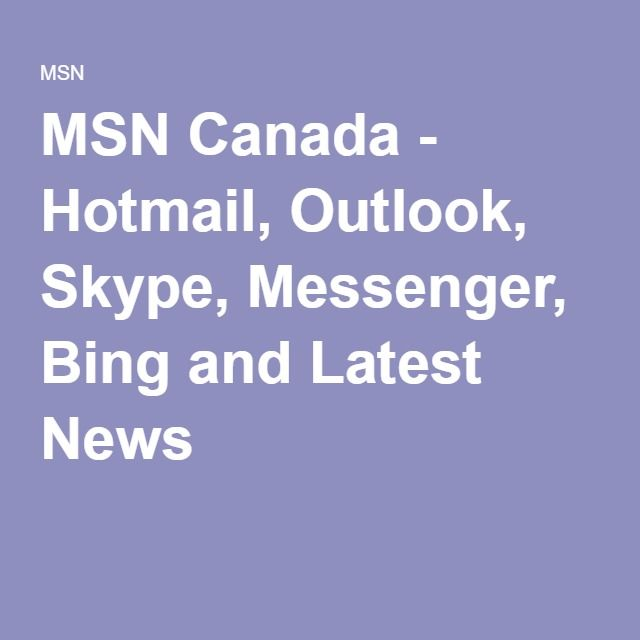 MSN Canada - Hotmail, Outlook, Skype, Messenger, Bing and