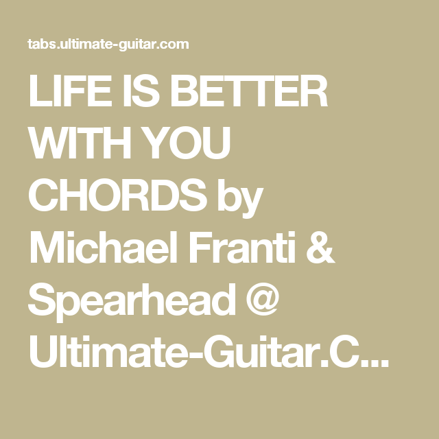 Life Is Better With You Chords By Michael Franti Spearhead