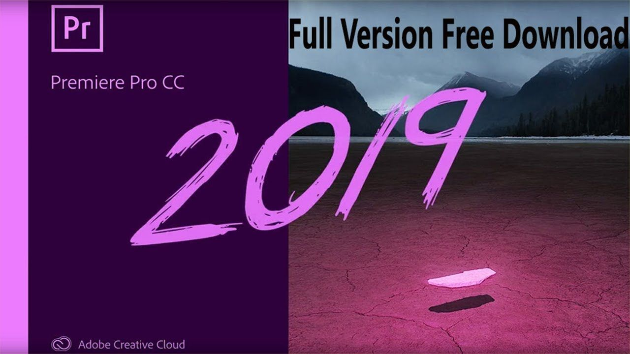 How To Download Adobe Premiere Pro Cc 2019 Free With Images
