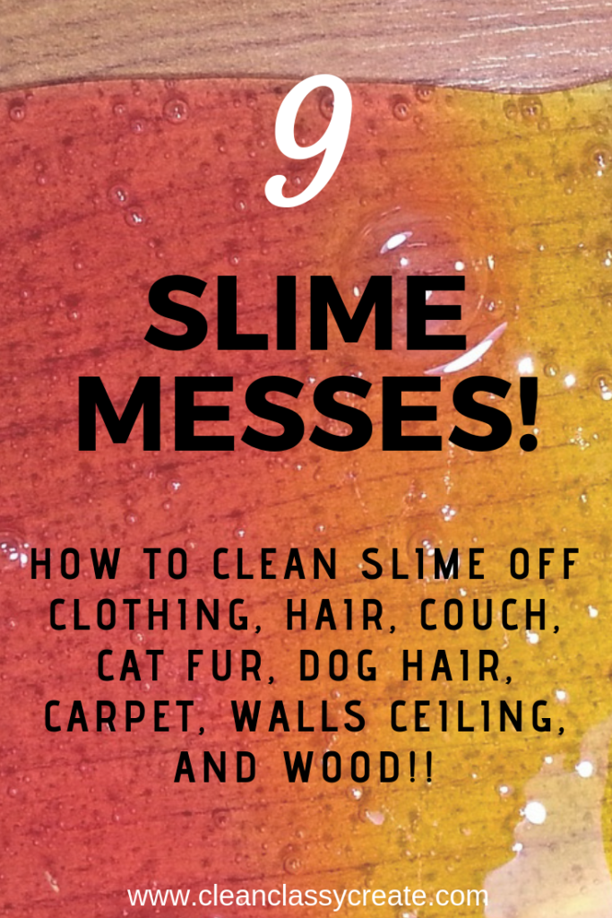 How To Get Slime Out Of Everything 9 Easy Solutions To Big Messes Clean Classy Stain Remover Carpet Slime Carpet Stains