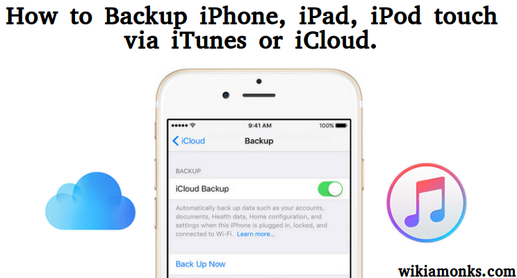 How to Backup iPhone, iPad, iPod touch via iTunes or