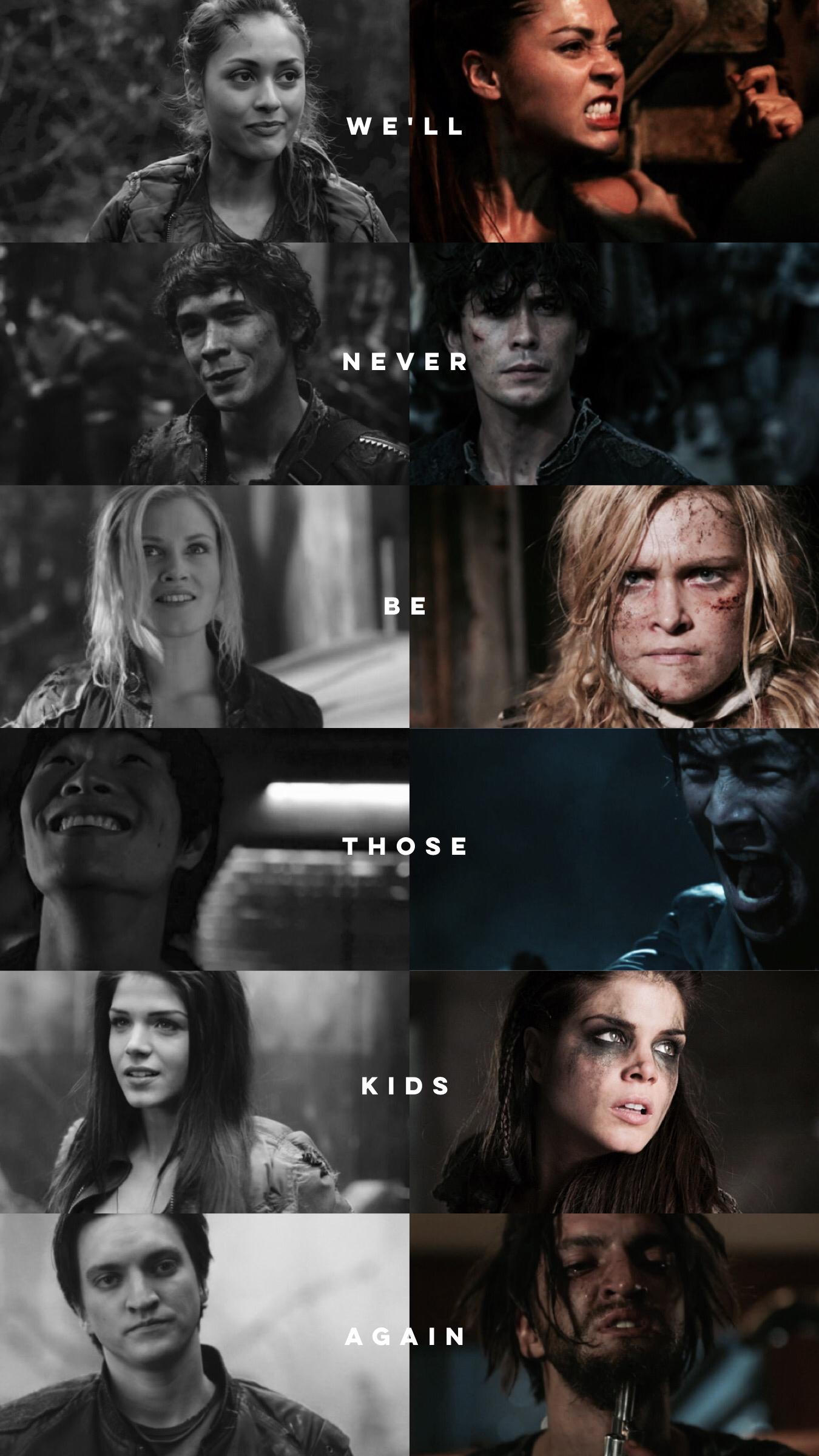 We Ll Never Be Those Kids Again The 100 The 100 Netflix Filmes E Series Series E Filmes