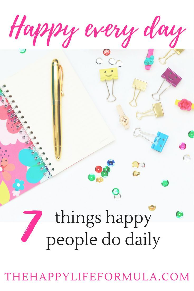 How To Be Happy Every Day: 7 Things Happy People Do Daily Anxiety Help Without  Medication