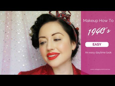 1940s Vintage Makeup Tutorial. A Simple, Authentic Style for the Everyday.