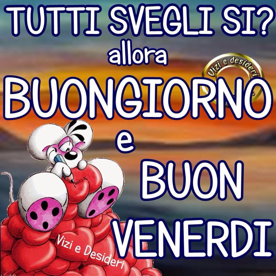Cartoline di buon venerdi pg58 regardsdefemmes for Top immagini buongiorno