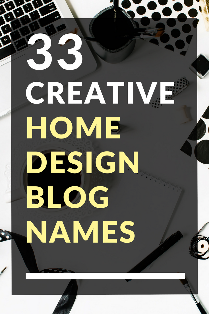 33 Creative Home Design Blog Names