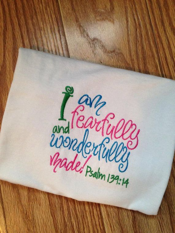 I Am Fearfully And Wonderfully Madet Shirt Or Onesieboy Or Girl
