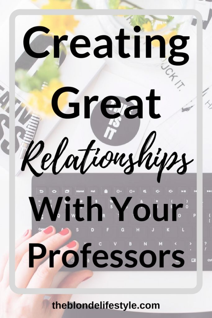 Creating Great Relationships With Your Professors Professor - college recommendation letters
