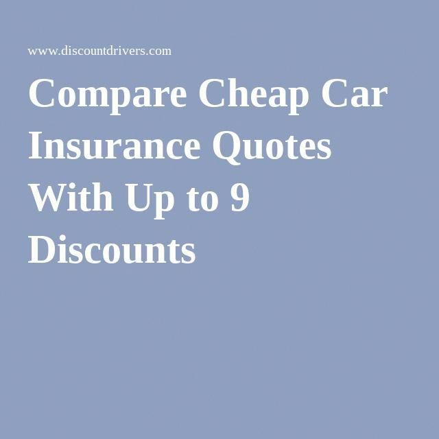 Compare Cheap Car Insurance Quotes With Up To 9 Discounts Autoinsurancequotes