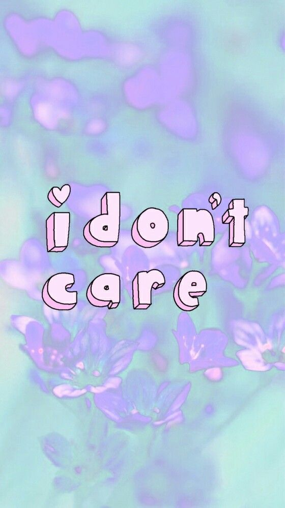 I Don T Care Inspirational Quotes Pink Purple Dontcare Fuckit Wallpaper Iphone Latar Belakang Gambar