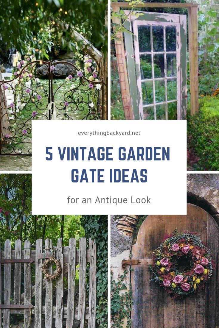 5 Vintage Garden Gate Ideas For An Antique Look Garden Gates Old Garden Gates Vintage Garden