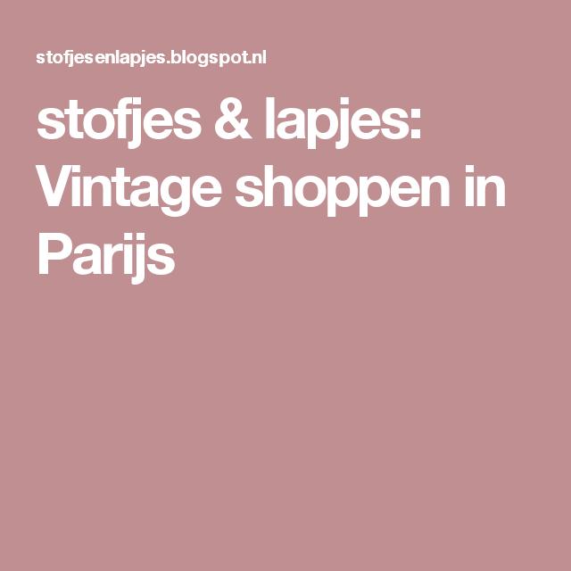 stofjes & lapjes: Vintage shoppen in Parijs