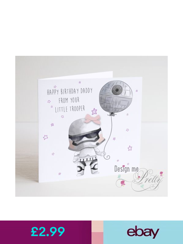 Star Wars Birthday Card For Dad From Your Little Trooper Daddy Daughter Dad Birthday Card Cards Happy Fathers Day Dad