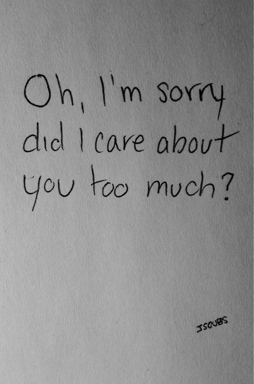 Words Of Emotion Care Too Much Quotes Quotes Words