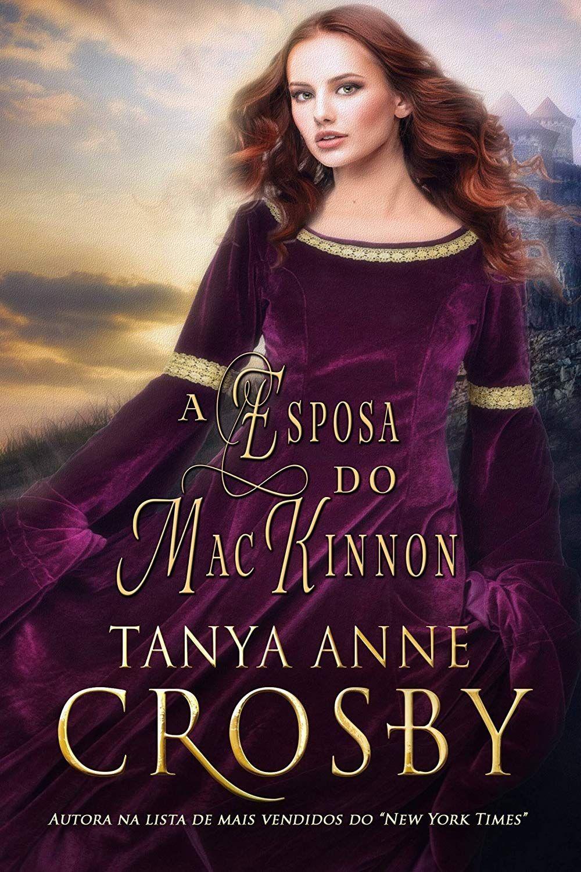 Amazon Com Br Ebooks Kindle A Esposa Do Mackinnon Tanya Anne