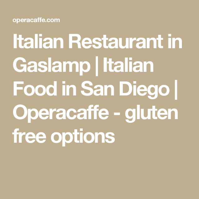 Italian Restaurant In Gaslamp Italian Food In San Diego