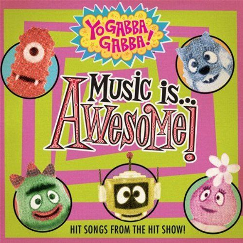 Yo Gabba Gabba! Music Is Awesome CD